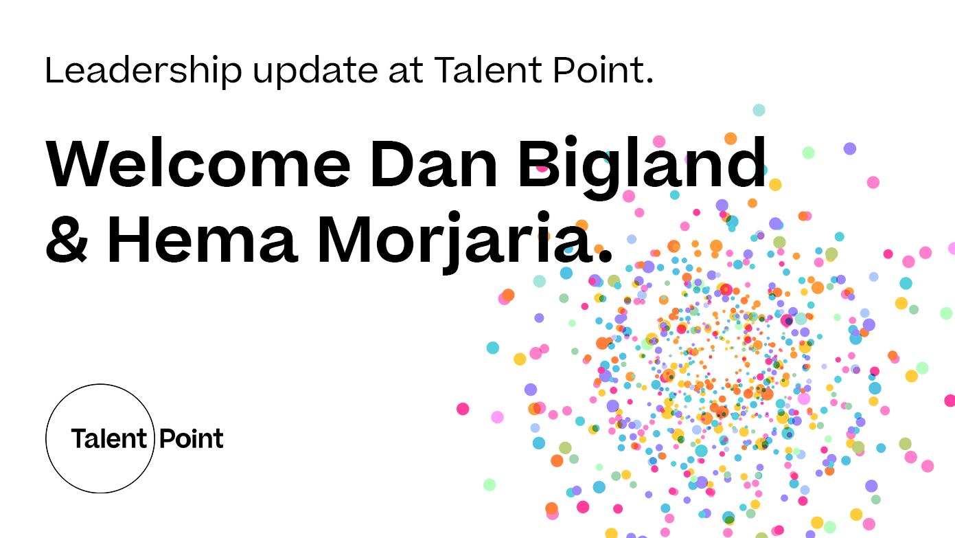 Talent Point welcoms Dan Bigland & Hema Morjaria